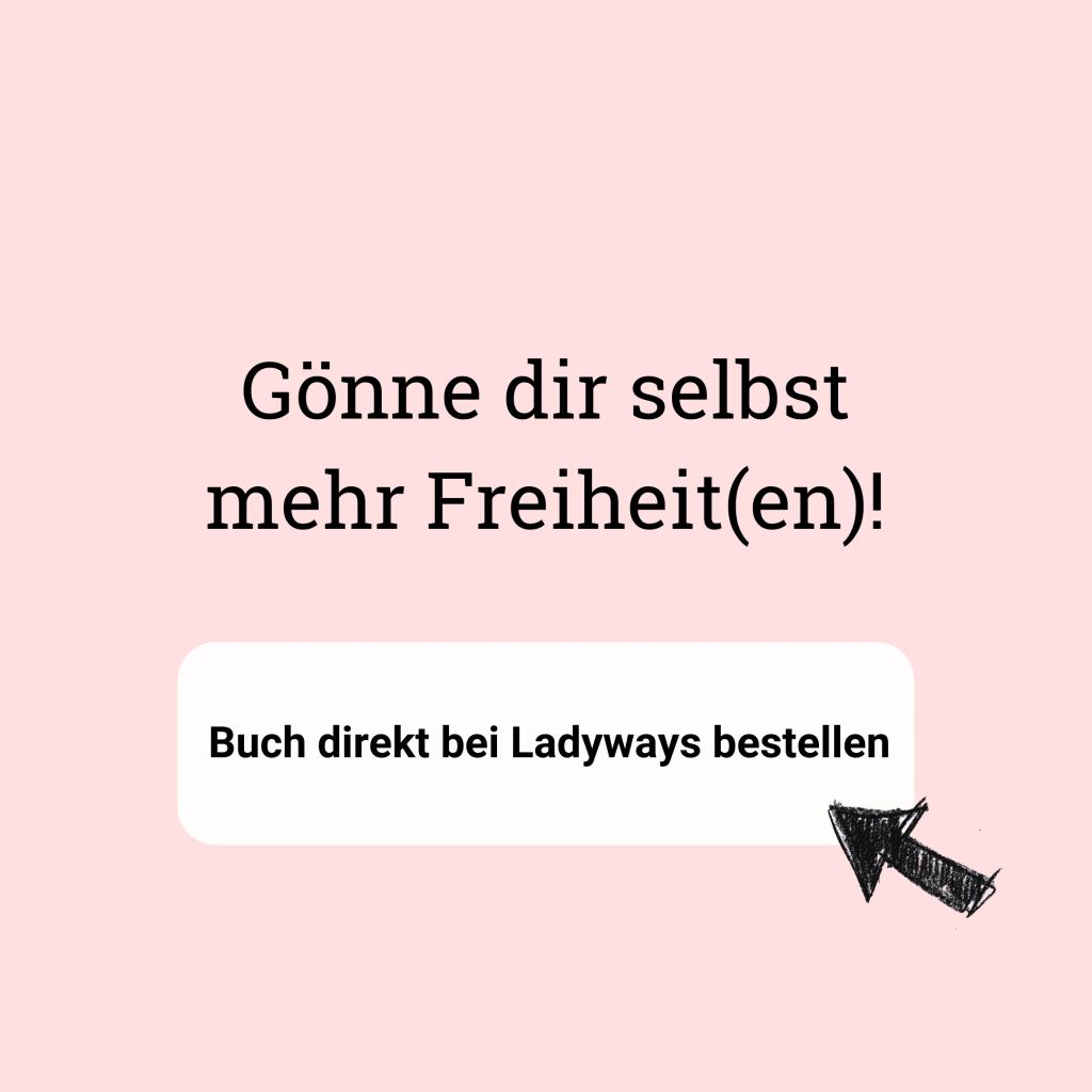 Gönn dir selbst mehr Freiheit(en)! Buch direkt bei Ladyways bestellen